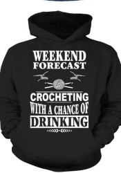 Weekend forecast crocheting with a chance of drinking.